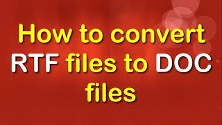 How to convert multiple  RTF  files to doc files?
