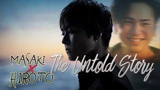 The Untold Story ⇢ Masaki ✗ Hiroto [HIGH&LOW]