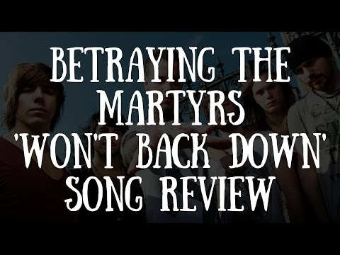 Betraying The Martyrs 'Won't Back Down' Song Review