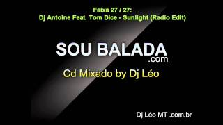 Sou Balada (Track 27) Dj Antoine Ft. Tom Dice - Sunlight