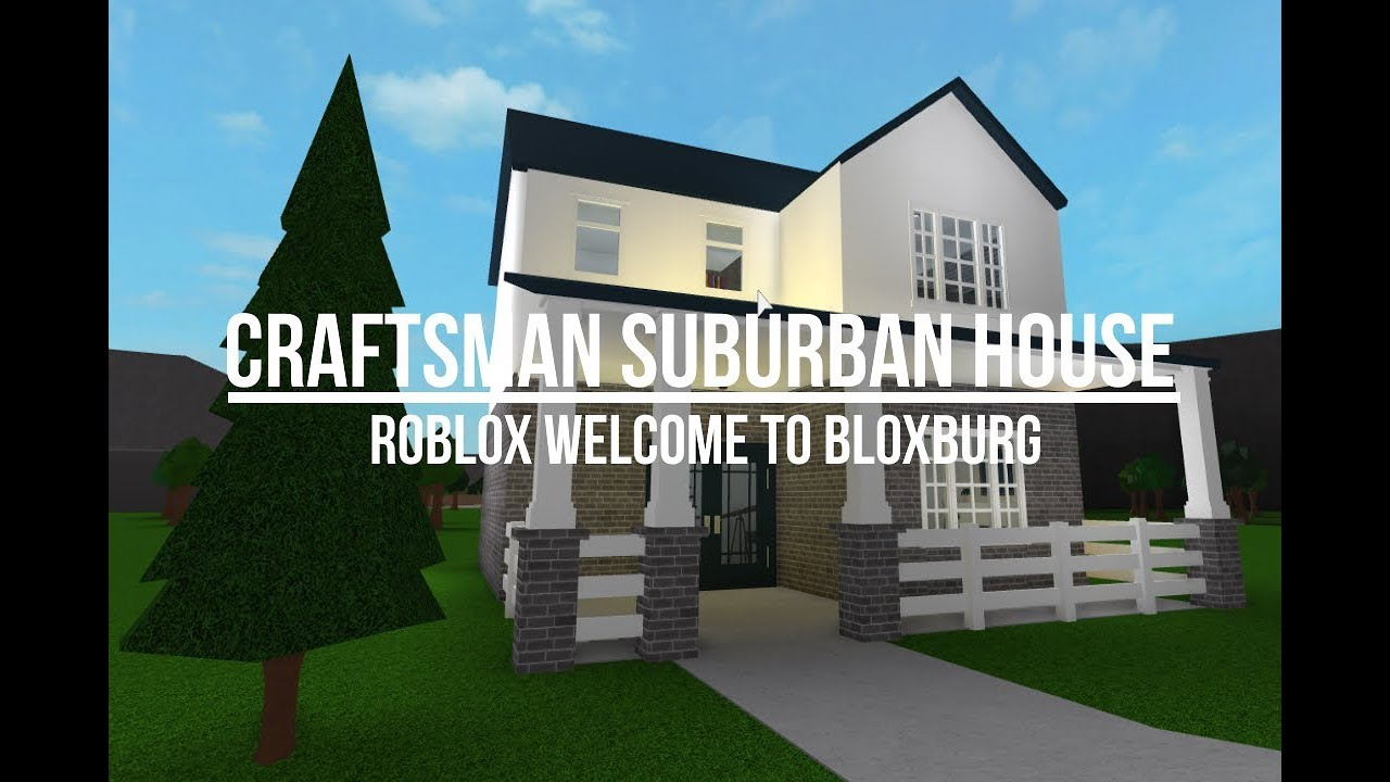 Roblox welcome to bloxburg craftsman suburban house for Modern house designs bloxburg