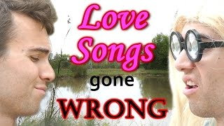 Love Songs Gone WRONG!