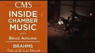 Inside Chamber Music with Bruce Adolphe: Brahms' Horn Trio in E-flat Major