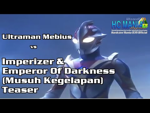 Ultraman Mebius vs Imperiser dan Emperor of Darkness (Musuh Kegelapan) Teaser