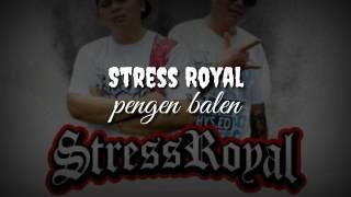 Stress Royal - Pengen Balen | Hiphop Dangdut