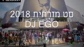 סט מזרחית 2018 חורף חם I DJ EGO סט מזרחית 2018 I סט רמיקסים 2018 I