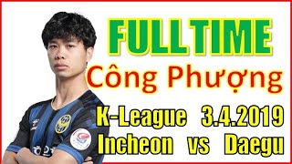 [Công Phượng] FULL TIME Fancam Cong Phuong BALL TOUCH  & reaction Incheon United