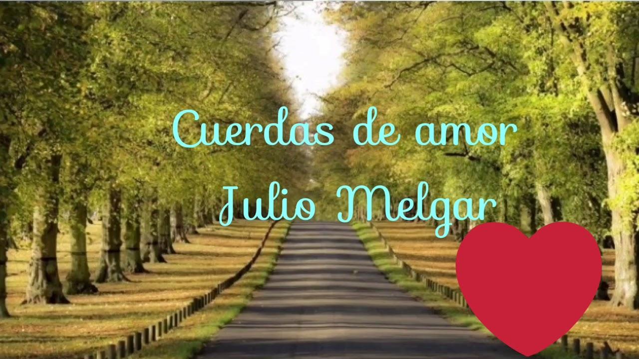 Julio Melgar ❤️| Cuerdas de amor |❤️