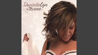Watch Danielle Lyn Some Things video