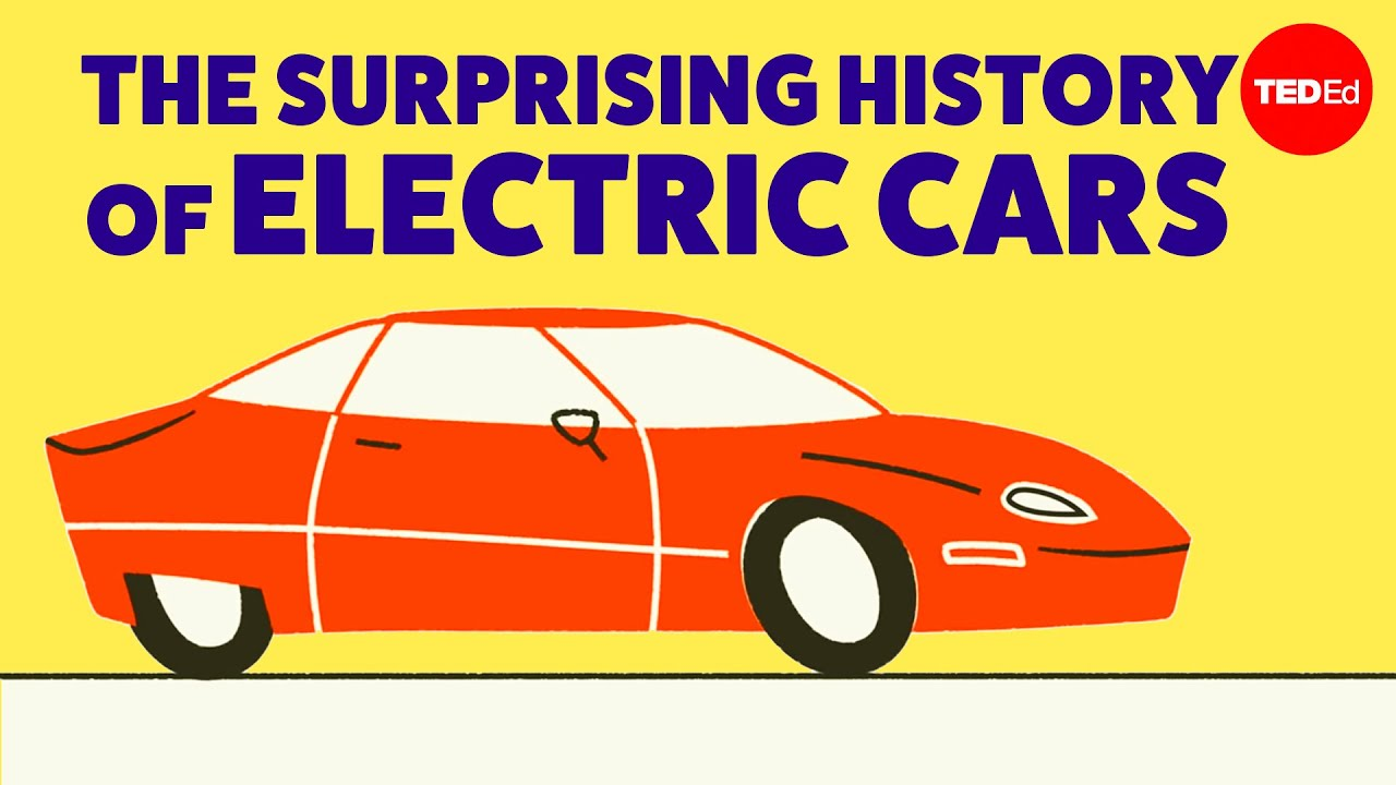 The surprisingly long history of electric cars - Daniel Sperling and Gil Tal