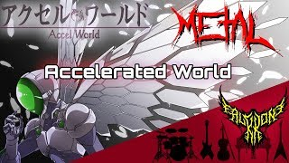 Accel World - accelerated world 【Intense Symphonic Metal Cover】