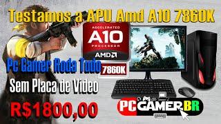 Pc Gamer Amd A10 7860K  Rodando tudo R$1800 Ganhe 1 Phone Gamer com Headset de Graça