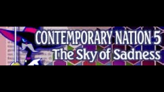 CONTEMPORARY NATION 5 [HD] 「The Sky of Sadness LONG」