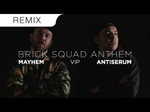 Antiserum & Mayhem - Brick Squad Anthem VIP
