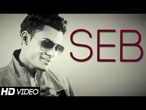 """Seb"" M.K    Official Video    New Punjabi Songs 2015 Latest This Week"
