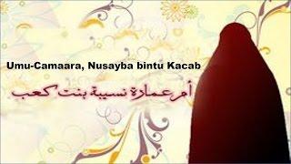 Haweenay kun nin u dhiganta|| Umu-Camaara, Nusayba bintu Kacab! thumbnail