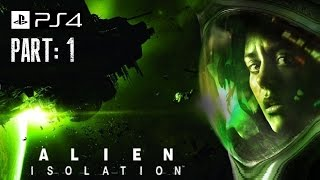 Alien: Isolation - Gameplay Part 1 [PS4] 720p [HD]