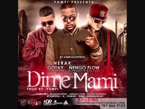 Nerak Ft Gotay El Autentiko Ñengo Flow - Dime Mami (Prod By Yampi)