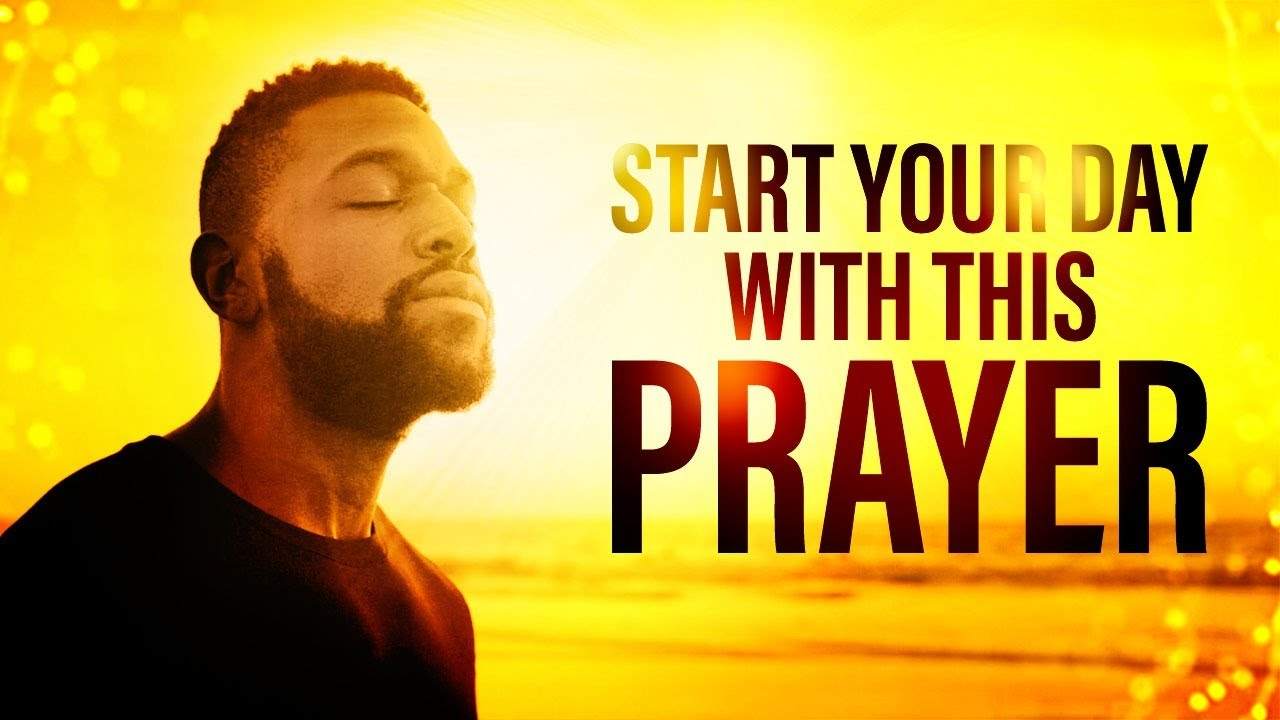 A Morning Prayer To Help You Start Your Day In The Best Way Possible