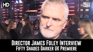 Fifty Shades Darker UK Premiere Interview - Director James Foley