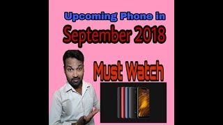 UpComing Mobile Phones In September 2018 II MUST WATCH II
