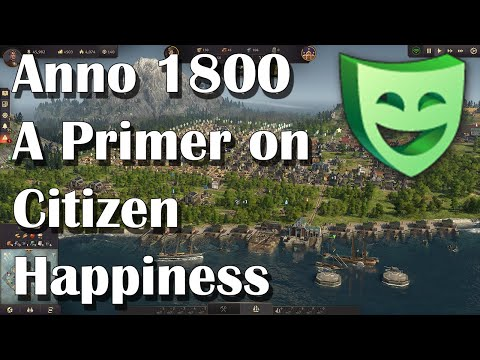 Anno 1800 Happiness - A Primer, What to Know |