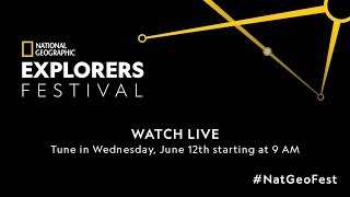 National Geographic Explorers Festival Wednesday, June 12, Part 1 LIVE