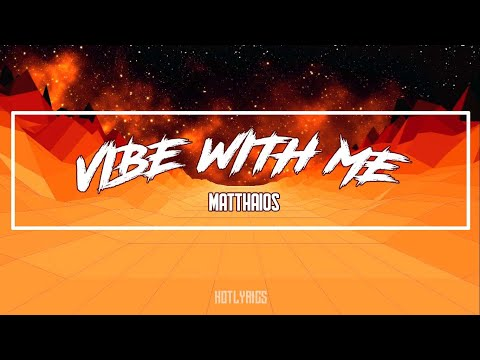 Matthaios - Vibe With Me (Official Lyric Video) ft. Lonezo