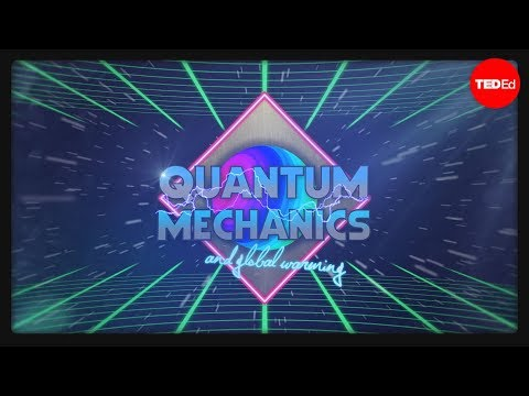 Video image: How quantum mechanics explains global warming - Lieven Scheire