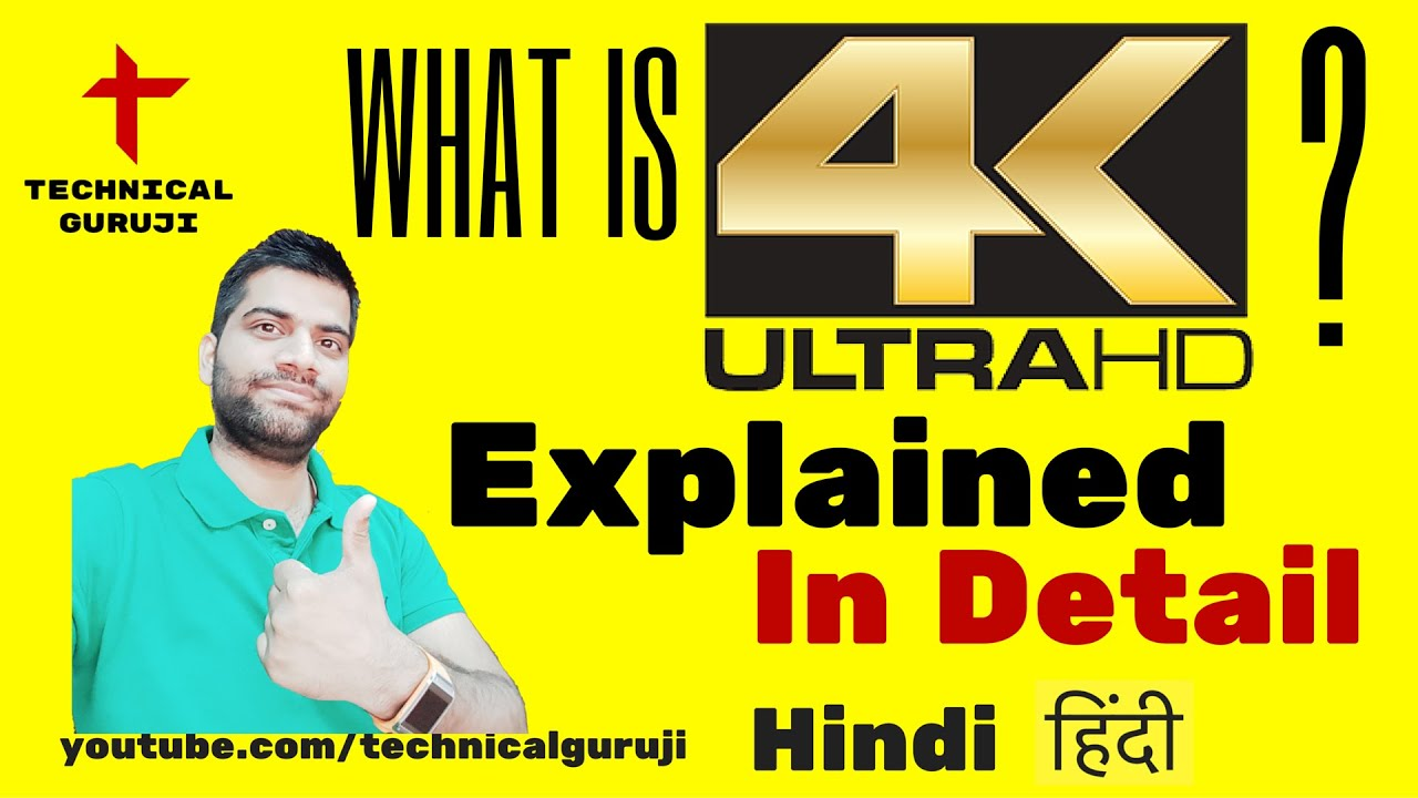 Download [Hindi] 4K Explained in Detail: Everything you need to know about 4K and UHD