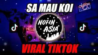 DJ SA MAU KOI KO MAU DIA (VIRAL TIKTOK MYANMAR) | Official Nofin Asia Remix