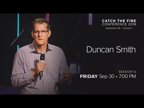 Catch The Fire Conference 2016  Session G Message  Duncan Smith