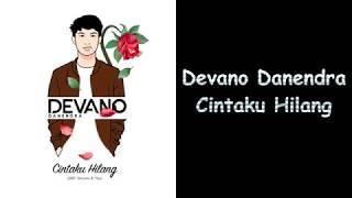 Devano Danendra  - Cintaku Hilang (Lyrics)