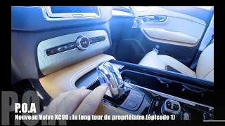 Nouveau Volvo XC90 2015 : le long tour du propriétaire - Essai 1/3