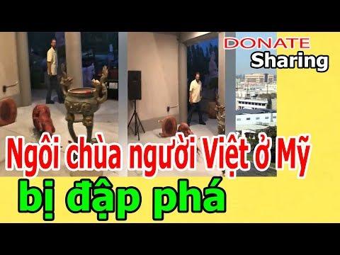 Donate Sharing | Ngôi chùa người Việt ở Mỹ b,ị đ,ậ,p ph,á