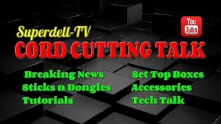 CORD CUTTING TECH TALK | STREAMING DEVICES | BEST ANDROID DEVICES | SIDELOADING vs JAILBREAKING
