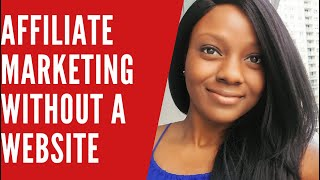 Affiliate Marketing Without a Website   2 Ways to Start with No Money