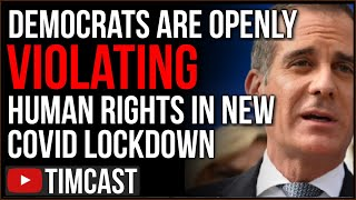 Democrats Announce INSANE Human Rights Violations In New COVID Lockdown, Our Constitution Is On FIRE