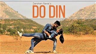 Do Din Darshan Raval | Akanksha Sharma | Latest Hits 2018 | Choreographed by Kaustubh Joshi & Team