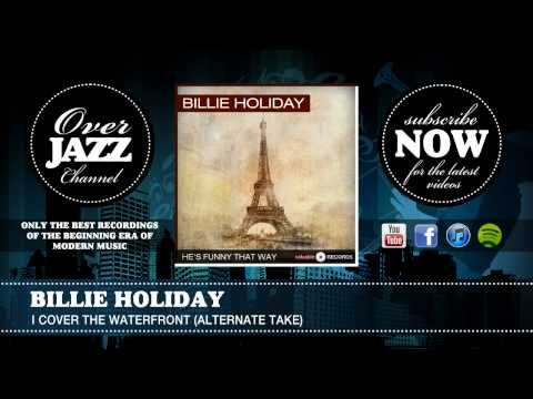 Billie Holiday - I Cover The Waterfront (Alt) (1944)