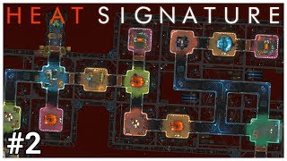 Heat Signature - #2 - Capturing Chaos! - Let