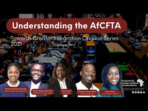 Understanding the AfCFTA | Towards Greater Integration Series | Leaders of Africa Live