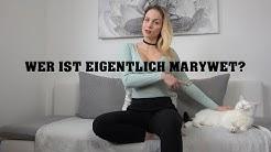 Wer ist eigentlich MaryWet?