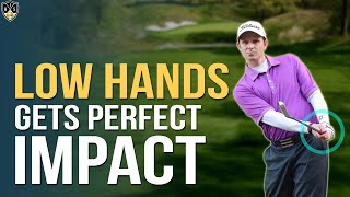 Low Hands Downswing ➜ Make Perfect Impact