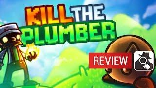 KILL THE PLUMBER WORLD | AppSpy Review