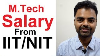 Average Salary After M.Tech From IIT, NIT(Mechanical, Civil, Electrical, Computer) in India Hindi