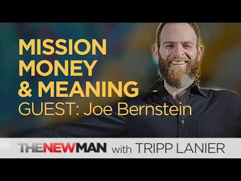 Mission, Money, and Meaning - How to Get Your Shit Together with Joe Bernstein