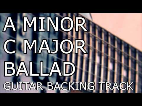 A Minor / C Major - Ballad - Guitar Backing Track