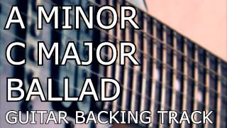 A Minor / C Major - Ballad - Guitar Backing Track