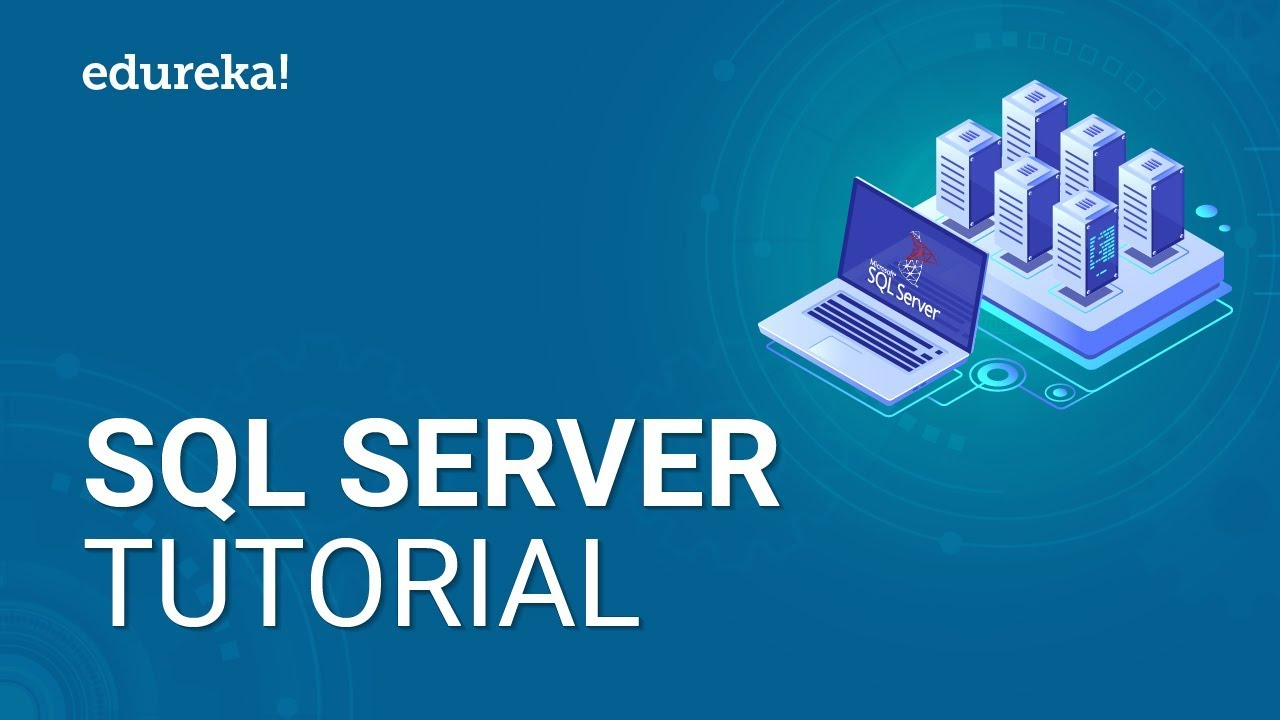 SQL Server Tutorial For Beginners   Microsoft SQL Server Tutorial   SQL Server Training   Edureka